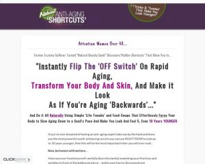 Natural Anti-aging Shortcuts - New High-converting Anti-aging Offer!